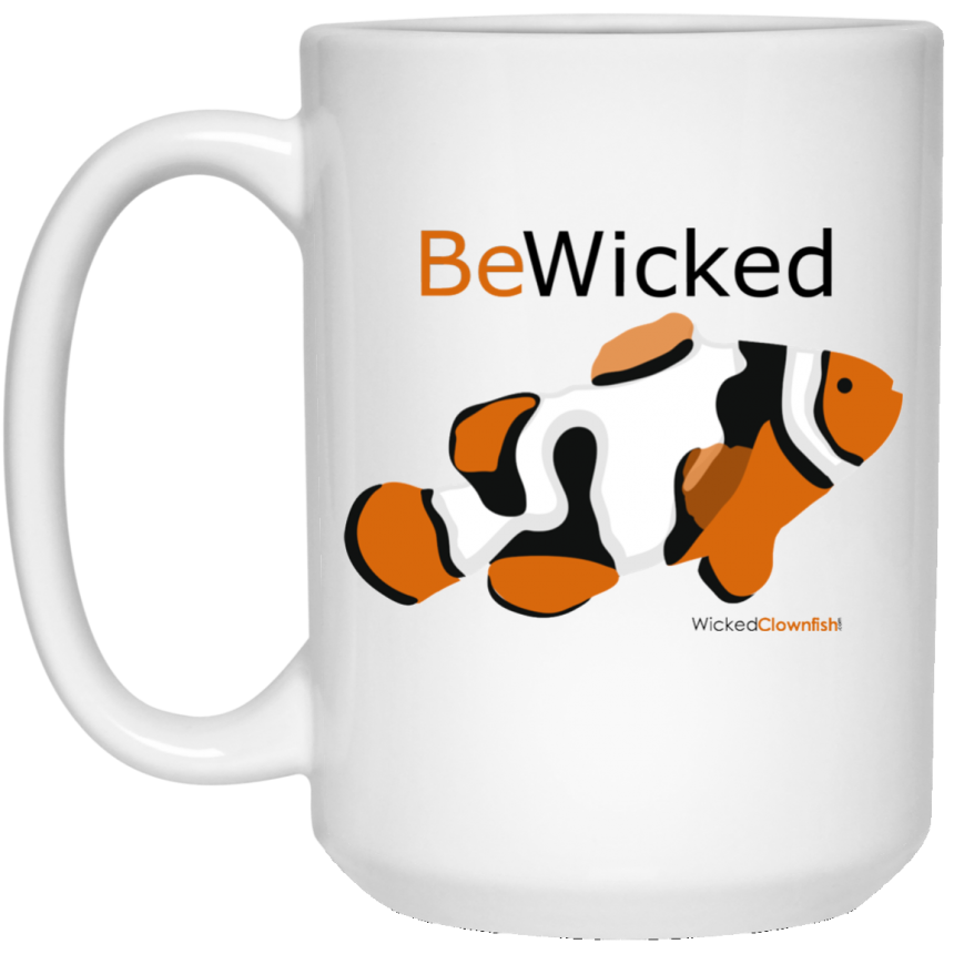 "Wicked Clownfish ""Be Wicked"" Mug"