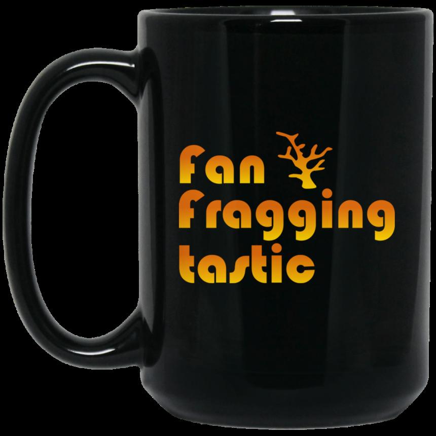 Fan Fragging Tastic Mug